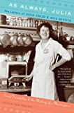 As Always, Julia: The Letters of Julia Child and Avis DeVoto (0547577486) by Reardon, Joan