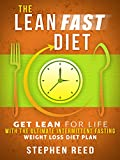 The Lean Fast Diet Book: Get Lean For Life With The Ultimate Intermittent Fasting Weight Loss Diet Plan (Fasting And Eating For Health Book 2)