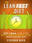 The Lean Fast Diet: Get Lean For Life...