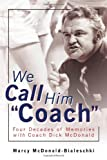 "We Call Him ""Coach"": Four Decades of Memories with Coach Dick McDonald"