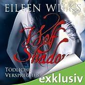 Tödliche Versprechen (Wolf Shadow 5)   Eileen Wilks