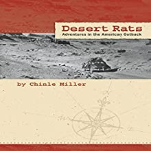 Desert Rats: Adventures in the American Outback (       UNABRIDGED) by Chinle Miller Narrated by Richard Henzel