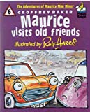 Maurice Visits Old Friends (Picture Knight) (034052958X) by Baker, Geoffrey