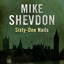 Sixty-One Nails: The Courts of the Feyre, Book 1 (       UNABRIDGED) by Mike Shevdon Narrated by Nigel Carrington