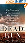 Dead Run: The Murder of a Lawman and...