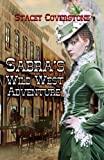 img - for Sabra's Wild West Adventure (Book 2 of The Spirited Western Women Series) book / textbook / text book