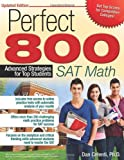 Perfect 800: SAT Math (Updated ed.): Advanced Strategies for Top Students