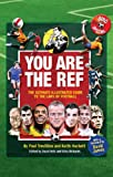 img - for You are the Ref: The Ultimate Illustrated Guide to the Laws of Football book / textbook / text book