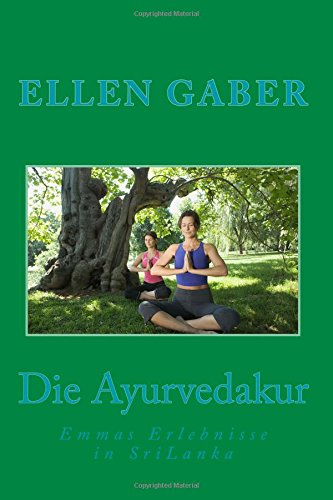 Die Ayurvedakur: Emmas Erlebnisse in SriLanka