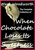 img - for When Chocolate Loses Its Sweetness - The Complete Collection book / textbook / text book