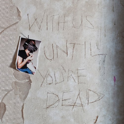 With Us Until You're Dead [2LP + CD]