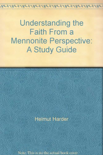 understanding-the-faith-from-a-mennonite-perspective-a-study-guide