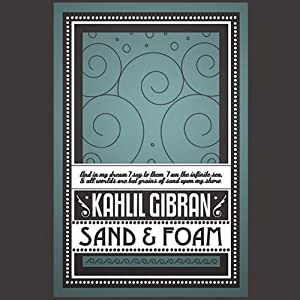 Sand & Foam | [Kahlil Gibran]