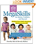 Megaskills for Babies, Toddlers, and...