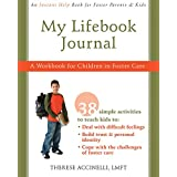 My Lifebook Journal: A Workbook for Children in Fostercareby Therese Accinelli