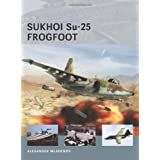 Sukhoi Su-25 Frogfoot (Air Vanguard) by Alexander Mladenov ( 2013 ) Paperback