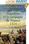 Napoleon et la Campagne de France 1814