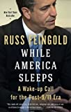 img - for While America Sleeps: A Wake-up Call for the Post-9/11 Era by Russ Feingold (2013-03-12) book / textbook / text book