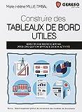 Construire des tableaux de bord utiles : Bien choisir ses indicateurs pour une gestion efficace de son activité