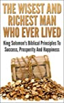 The Wisest And Richest Man Who Ever L...