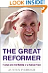 The Great Reformer: Francis and the M...