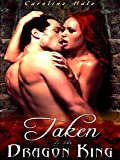 img - for Taken by the Dragon King (Kissed by Fire Book 2) book / textbook / text book