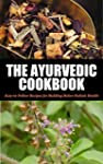 Ayurvedic Cookbook For Beginners: Eas...