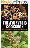 Ayurvedic Cookbook For Beginners: Easy-to-Follow Recipes for Building Better Holistic Health (Ayurvedic cookbook, Ayurvedic home remedies, Ayurveda, Ayurvedic ... self healing, Ayurvedic 1) (English Edition)