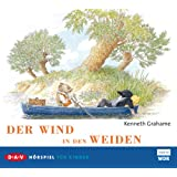 "Der Wind in den Weiden: H�rspiel f�r Kindervon ""Kenneth Grahame"""
