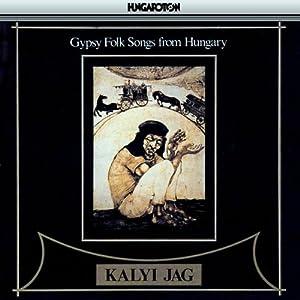 Kalyi Jag Gypsy Folk Songs From Hungary