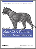 Michael Bartosh Essential Mac OS X Panther Server Administration: Integrating Mac OS X Server into Heterogeneous Networks