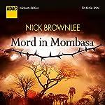 Mord in Mombasa: Ein Kenia-Krimi | Nick Brownlee