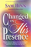 img - for CHANGED IN HIS PRESENCE by Sam Hinn (1995-07-26) book / textbook / text book