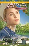 img - for Courting Ruth (Love Inspired Larger Print) book / textbook / text book
