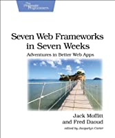 Seven Web Frameworks in Seven Weeks Front Cover