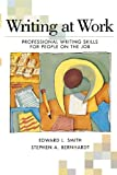 Writing At Work: Professional Writing Skills for People on the Job (0844259837) by Smith, Edward