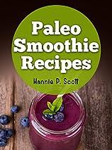 PALEO DIET SMOOTHIES: 40 QUICK AND EASY PALEO DIET SMOOTHIES FOR ULTIMATE HEALTH! (PALEO DIET RECIPES)
