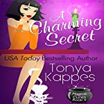 A Charming Secret: Magical Cures Mystery Series, Book 6 | Tonya Kappes