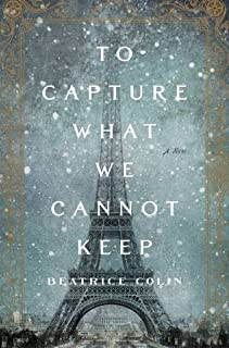 Book Cover: To Capture What We Cannot Keep