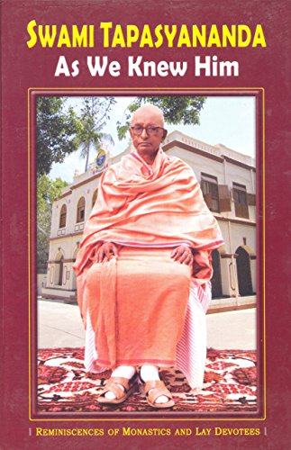 Swami Tapasyananda as We Knew Him - Reminiscences of Monastics and Lay Devotees PDF