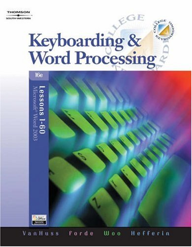 College Keyboarding : Keyboarding & Word Processing, Lessons 1-60, SUSIE H. VANHUSS, CONNIE FORDE, DONNA L. WOO, LINDA HEFFERIN