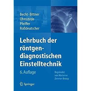 Lehrbuch der röntgendiagnostischen Einstelltechnik: Begründet von Marianne Zimmer-Brossy