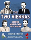 img - for The Two Viennas: Second World War Oral History in Aid of the British Red Cross by Christine P. Tanner (2015-09-19) book / textbook / text book