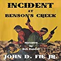 Incident at Benson's Creek: Sequel to Blood on the Plains Audiobook by John D. Fie Jr. Narrated by Bob Rundell