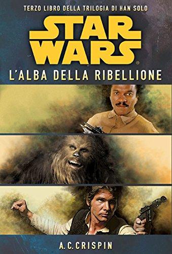 star-wars-lalba-della-ribellione-la-trilogia-di-han-solo-3