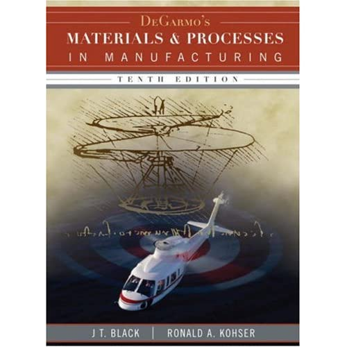 DeGarmo's Materials and Processes in Manufacturing (repost)