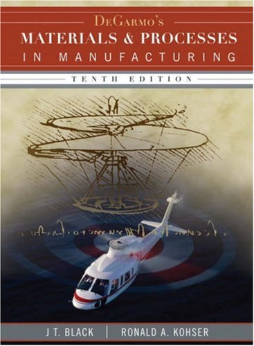 DeGarmo's Materials and Processes in Manufacturing - Wiley - 047005512X - ISBN:047005512X