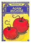 Provence of Alain Ducasse / by Alain...
