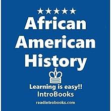 African American History | Livre audio Auteur(s) :  IntroBooks Narrateur(s) : Cyrus Nilo