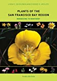 img - for Plants of the San Francisco Bay Region: Mendocino to Monterey book / textbook / text book